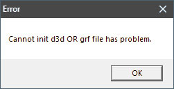 Cannot init d3d OR grf file has problem