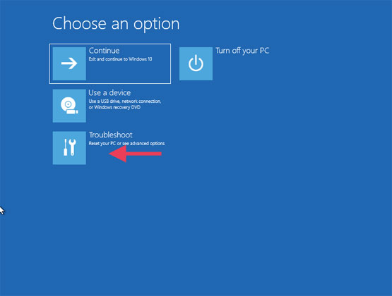 Choose an option Troubleshoot