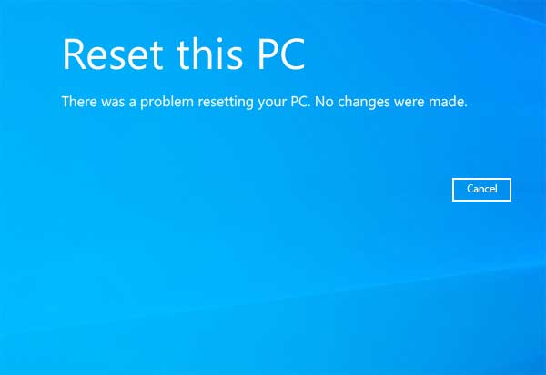 Reset This PC There was a problem resetting your PC. No changes were made.