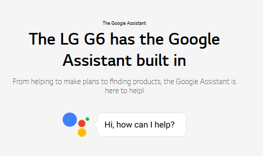 The LG G6 has the Google Assistant built in