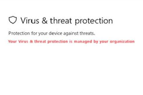 Your Virus & threat protection is managed by your organization