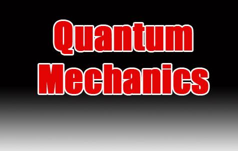 กลศาสตร์ควอนตัม quantum mechanics